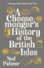 A Cheesemonger's History of The British Isles - eBook