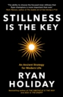 Stillness is the Key : An Ancient Strategy for Modern Life - eBook