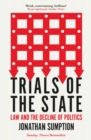 Trials of the State : Law and the Decline of Politics - eBook