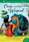 Cara and the Wizard : A Tale from Ireland - Book