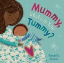Mummy, What's in Your Tummy? - Book