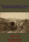 With A Field Ambulance At Ypres, Being Letters Written March 7-August 15, 1915 - eBook