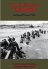 UTAH BEACH TO CHERBOURG - 6-27 JUNE 1944 [Illustrated Edition] - eBook