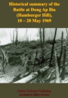 Historical Summary Of The Battle At Dong Ap Bia (Hamburger Hill), 10-20 May 1969 - eBook
