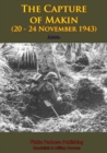 THE CAPTURE of MAKIN (20 - 24 November 1943) [Illustrated Edition] - eBook