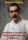 Something Of Myself: For My Friends Known And Unknown - eBook