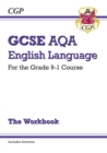 GCSE English Language AQA Exam Practice Workbook - for the Grade 9-1 Course (includes Answers) - Book