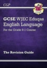 GCSE English Language WJEC Eduqas Revision Guide - for the Grade 9-1 Course - Book