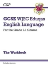 GCSE English Language WJEC Eduqas Workbook - for the Grade 9-1 Course (includes Answers) - Book