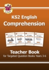 KS2 English Targeted Comprehension: Teacher Book 1, Years 3-6 - Book