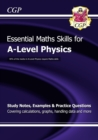A-Level Physics: Essential Maths Skills - Book