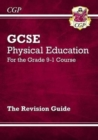 GCSE Physical Education Revision Guide - for the Grade 9-1 Course - Book