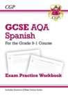 GCSE Spanish AQA Exam Practice Workbook - for the Grade 9-1 Course (includes Answers) - Book