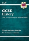 GCSE History OCR A: Explaining the Modern World Revision Guide - for the Grade 9-1 Course - Book