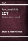 Functional Skills ICT - Entry Level 3, Level 1 and Level 2 - Study & Test Practice - Book