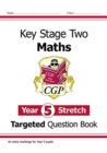 New KS2 Maths Targeted Question Book: Challenging Maths - Year 5 Stretch - Book