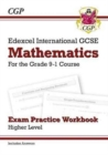 Edexcel International GCSE Maths Exam Practice Workbook: Higher - Grade 9-1 (with Answers) - Book