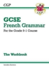 GCSE French Grammar Workbook - for the Grade 9-1 Course (includes Answers) - Book