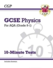 Grade 9-1 GCSE Physics: AQA 10-Minute Tests (with answers) - Book