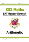 New KS2 Maths SAT Buster Stretch: Arithmetic (for tests in 2019) - Book