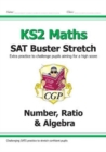 New KS2 Maths SAT Buster Stretch: Number, Ratio & Algebra (for tests in 2019) - Book