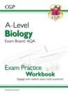 A-Level Biology: AQA Year 1 & 2 Exam Practice Workbook - includes Answers - Book
