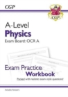 A-Level Physics: OCR A Year 1 & 2 Exam Practice Workbook - includes Answers - Book