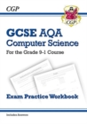New GCSE Computer Science AQA Exam Practice Workbook - for the Grade 9-1 Course (includes Answers) - Book