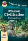 New KS2 Discover & Learn: History - Mayan Civilisation Study Book - Book