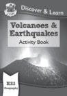 New KS2 Discover & Learn: Geography - Volcanoes and Earthquakes Activity Book - Book