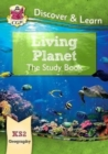 New KS2 Discover & Learn: Geography - Living Planet Study Book - Book