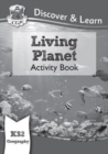 New KS2 Discover & Learn: Geography - Living Planet Activity Book - Book