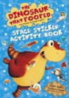 The Dinosaur that Pooped Space : Sticker Activity Book - Book