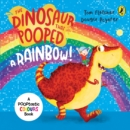 The Dinosaur That Pooped A Rainbow! : A Colours Book - Book