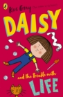 Daisy and the Trouble with Life - Book