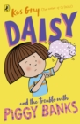 Daisy and the Trouble with Piggy Banks - Book