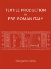 Textile Production in Pre-Roman Italy - eBook