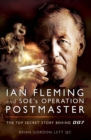 Ian Fleming and SOE's Operation POSTMASTER : The Top Secret Story Behind 007 - eBook