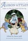 The Private Diaries of Alison Uttley : Author of Little Grey Rabbit - eBook