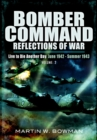 Bomber Command Reflections of War : Live to Die Another Day June 1942 - Summer 1943 - eBook