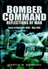 Bomber Command: Reflections of War, Volume 1 : Cover of Darkness, 1939-May 1942 - eBook