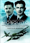 Men Who Flew the Mosquito : Compelling accounts of the 'Wooden Wonders' triumphant WW2 Career - eBook
