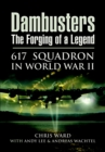 Dambusters: The Forging of a Legend : 617 Squadron in World War II - eBook