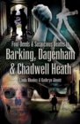 Foul Deeds and Suspicious Deaths in Barking, Dagenham & Chadwell Heath - eBook