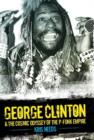 George Clinton and the Cosmic Odyssey of the P-Funk Empire - Book