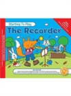 MUSIC FOR KIDS : Starting To Play The Recorder Book & CD - Book