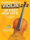 Playalong 20/20 Violin : 20 Easy Pop Hits (Book/Audio Download) - Book