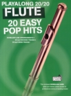 Play Along 20/20 Flute : 20 Easy Pop Hits - Book