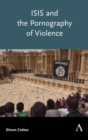 ISIS and the Pornography of Violence - eBook