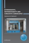 Ethnography, Superdiversity and Linguistic Landscapes : Chronicles of Complexity - eBook